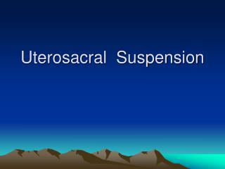 Uterosacral  Suspension