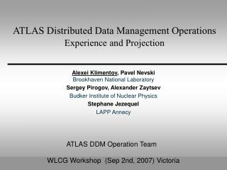 ATLAS Distributed Data Management Operations Experience and Projection