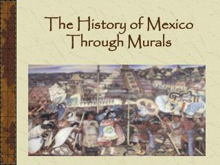 The History of Mexico Through Murals