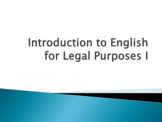 Introduction to English for Legal Purposes I
