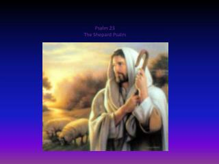 Psalm 23 The Shepard Psalm