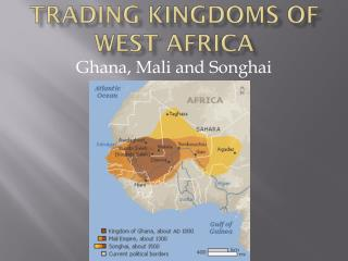 TRADING KINGDOMS of West Africa