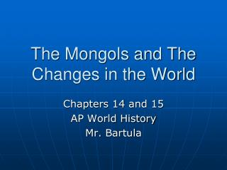The Mongols and The Changes in the World