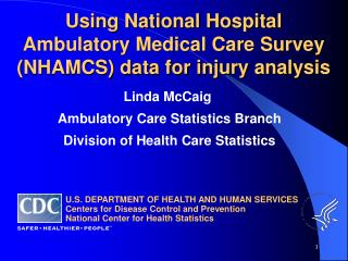 Using National Hospital Ambulatory Medical Care Survey (NHAMCS) data for injury analysis