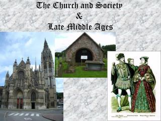 The Church and Society  &  Late Middle Ages