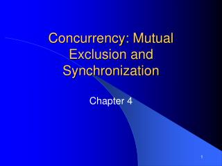 Concurrency: Mutual Exclusion and Synchronization