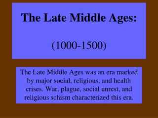 The Late Middle Ages: (1000-1500)