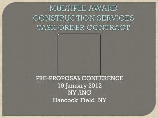 MULTIPLE AWARD CONSTRUCTION SERVICES TASK ORDER CONTRACT