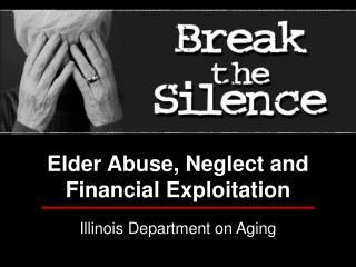 Elder Abuse, Neglect and Financial Exploitation