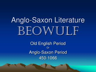 Anglo-Saxon Literature Beowulf