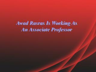 Awad Rasras is working as an Associate Professor