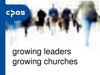 growing leaders growing churches