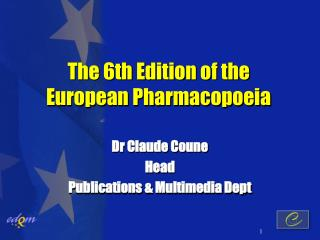 The 6th Edition of the European Pharmacopoeia