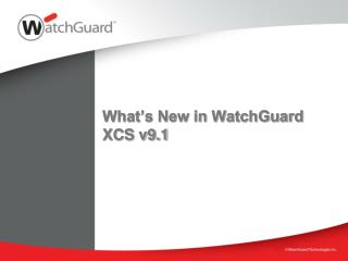 What's New in WatchGuard XCS v9.1