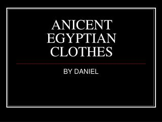ANICENT EGYPTIAN CLOTHES