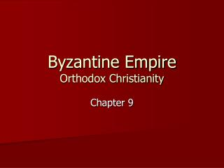 Byzantine Empire Orthodox Christianity