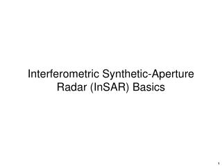 Interferometric Synthetic-Aperture Radar (InSAR) Basics