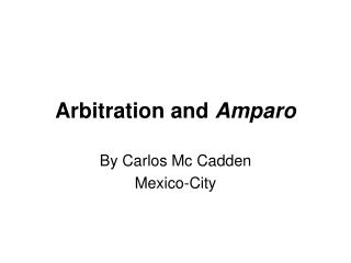 Arbitration and  Amparo