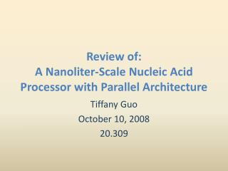 Review of: A Nanoliter-Scale Nucleic Acid Processor with Parallel Architecture