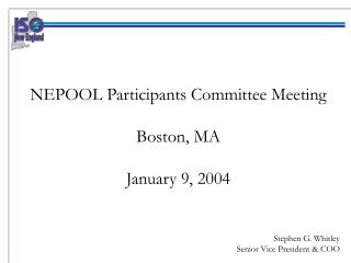 NEPOOL Participants Committee Meeting Boston, MA January 9, 2004