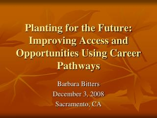 Planting for the Future: Improving Access and Opportunities Using Career Pathways