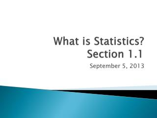 What is Statistics? Section 1.1