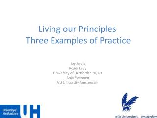 Living our Principles  Three Examples of Practice