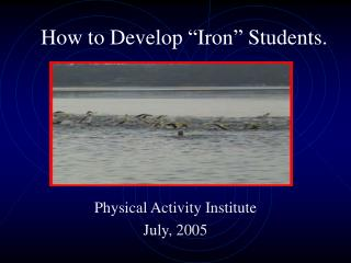 "How to Develop ""Iron"" Students."
