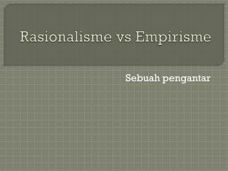 Rasionalisme vs Empirisme