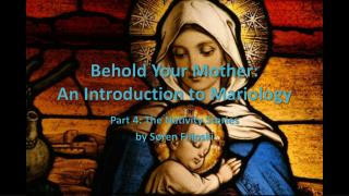 Behold Your Mother: An Introduction to Mariology