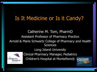 Is It Medicine or Is it Candy?