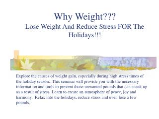 Why Weight Lose Weight And Reduce Stress FOR The Holidays