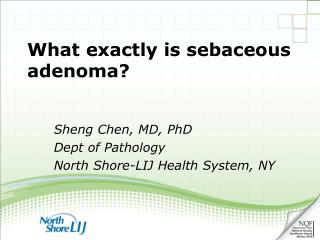 What exactly is sebaceous adenoma?