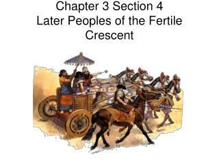 Chapter 3 Section 4 Later Peoples of the Fertile Crescent