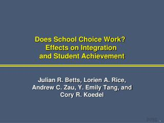 Does School Choice Work?   Effects on Integration  and Student Achievement