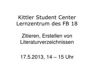 Kittler Student Center Lernzentrum des FB 18