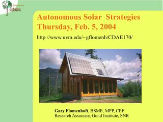 Autonomous Solar  Strategies Thursday, Feb. 5, 2004 uvm/~gflomenh/CDAE170/