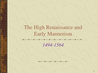The High Renaissance and Early Mannerism