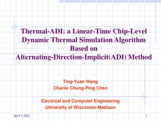 Ting-Yuan Wang Charlie Chung-Ping Chen Electrical and Computer Engineering