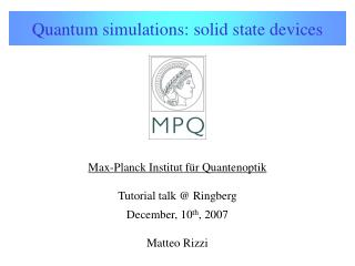 Quantum simulations: solid state devices