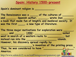 Spain: History 1500-present Spain's dominant religion is ____________.