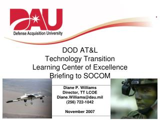 DOD AT&L Technology Transition  Learning Center of Excellence Briefing to SOCOM