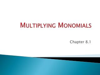 Multiplying Monomials