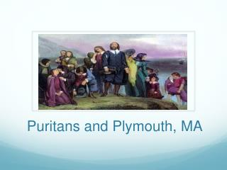 Puritans and Plymouth, MA