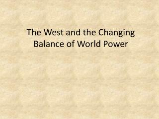 The West and the Changing Balance of World Power