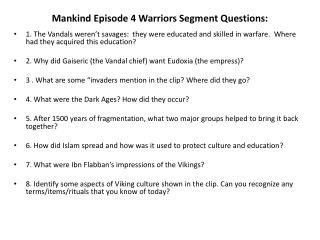 Mankind Episode 4 Warriors Segment Questions: