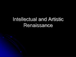 Intellectual and Artistic Renaissance