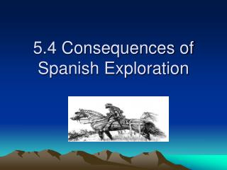 5.4 Consequences of Spanish Exploration