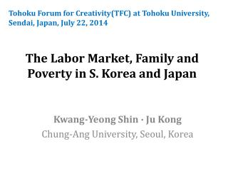 The Labor Market, Family and Poverty in S. Korea and Japan