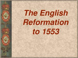 The English Reformation to 1553